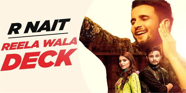 r nait ft  labh heera song reela wala deck out now