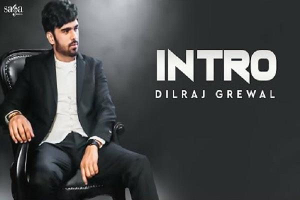 dilraj grewal new song introducing out now