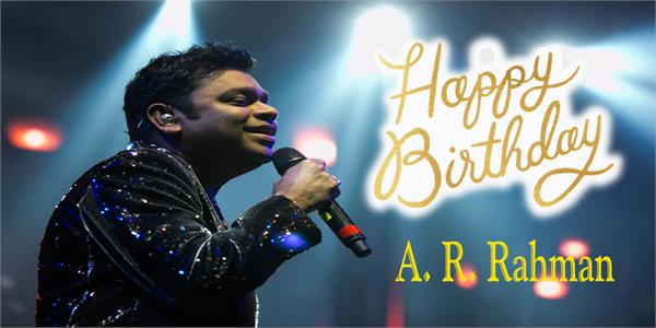 a  r  rahman birthday