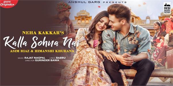 asim riaz and himanshi khurana new song kalla sohna nai out now
