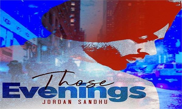 jordan sandhu latest punjabi song those evenings released