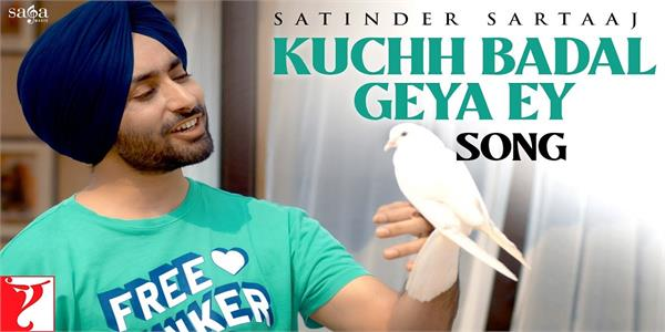 satinder sartaaj latest song kuchh badal geya ey released