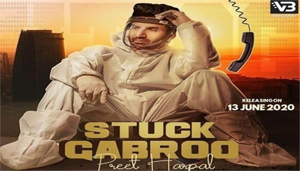 preet harpal shares his upcoming song stuck gabroo teaser