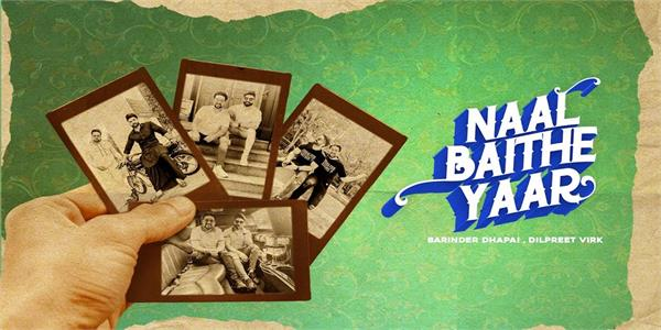 barinder dhapai and dilpreet virk new song naal baithe yaar out now