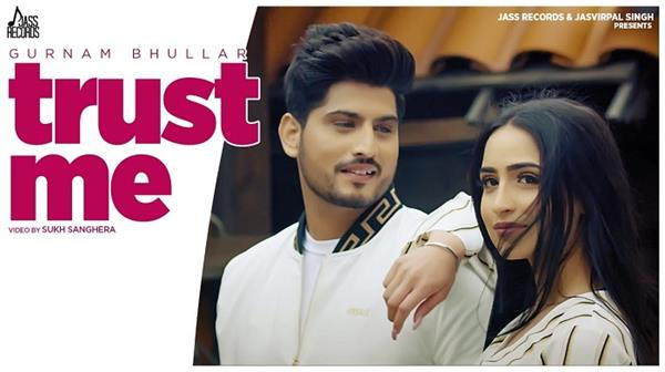 gurnam bhullar latest punjabi song trust me out now
