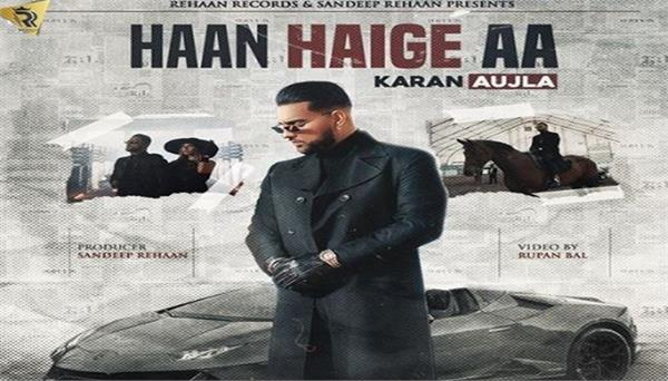 karan aujla new song haan haige aa teaser out now