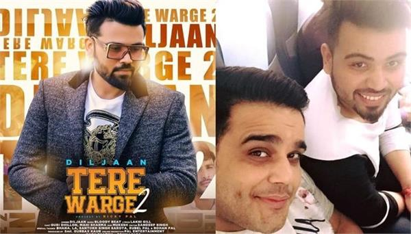 diljaan new song tere warge 2 out now