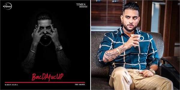 karan aujla album bacdafucup poster out now