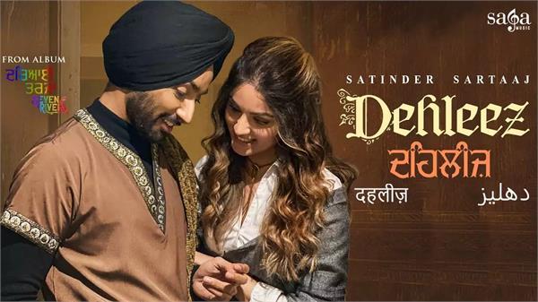 satinder sartaaj new song dehleez out now